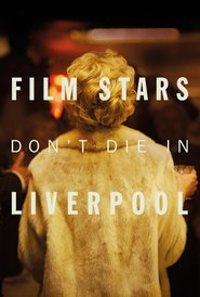 "Poster for the movie ""Film Stars Don't Die in Liverpool"""
